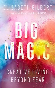 Big Magic_Elizabeth Gilbert